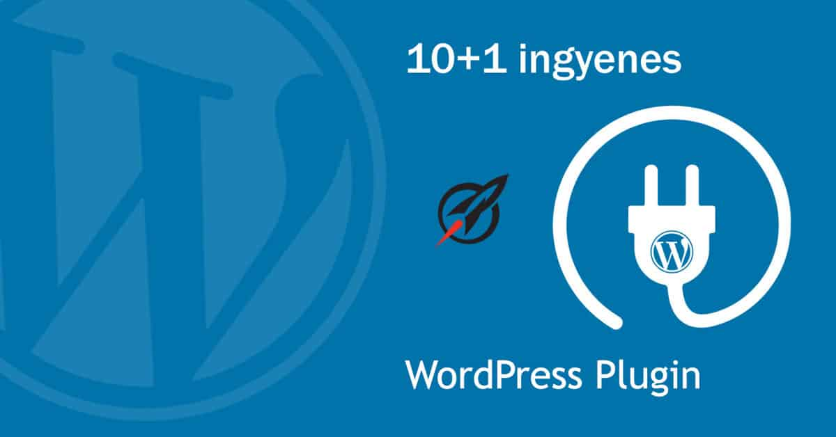 10+1 hasznos és ingyenes WordPress bővítmény