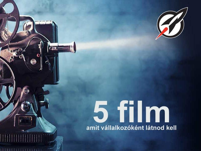 5 film, amit vállalkozóként látnod kell